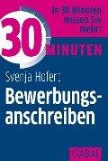 30 Minuten Bewerbungsanschreiben - Svenja Hofert