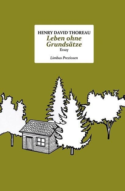 Leben ohne Grundsätze - Henry David Thoreau