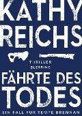 Fährte des Todes - Kathy Reichs