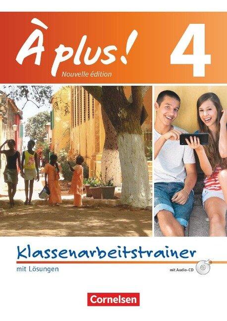 À plus! Nouvelle édition. Band 4. Klassenarbeitstrainer mit Audio-CD - Fidisoa Raliarivony-Freytag, Erik Wagner, Hanno Werry