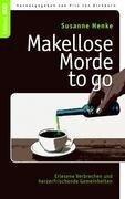 Makellose Morde to go - Susanne Henke