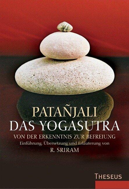 Das Yogasutra - Patanjali, R. Sriram