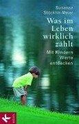 Was im Leben wirklich zählt - Susanne Stöcklin-Meier
