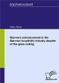 Womens advancement in the German hospitality industry despite of the glass ceiling - Maike Winkler