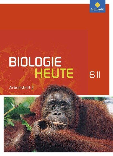 Biologie heute 2. Arbeitsheft Sekundarstufe 2. Allgemeine Ausgabe -