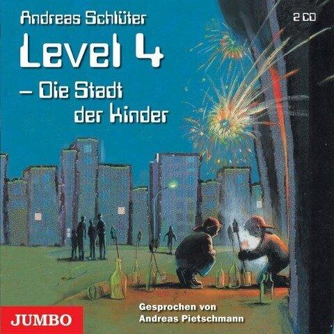 Level 4. Die Stadt der Kinder. 2 CDs - Andreas Schlüter