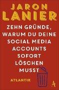 Zehn Gründe, warum du deine Social Media Accounts sofort löschen musst - Jaron Lanier