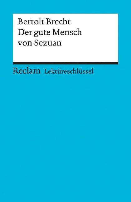 Der gute Mensch von Sezuan. Lektüreschlüssel für Schüler - Bertolt Brecht