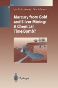 Mercury from Gold and Silver Mining - Luiz D. de Lacerda, Wim Salomons
