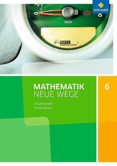 Mathematik Neue Wege SI 6. Arbeitsheft. G9. Niedersachsen -