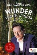 Wunder wirken Wunder - Dr. Med. Eckart Von Hirschhausen