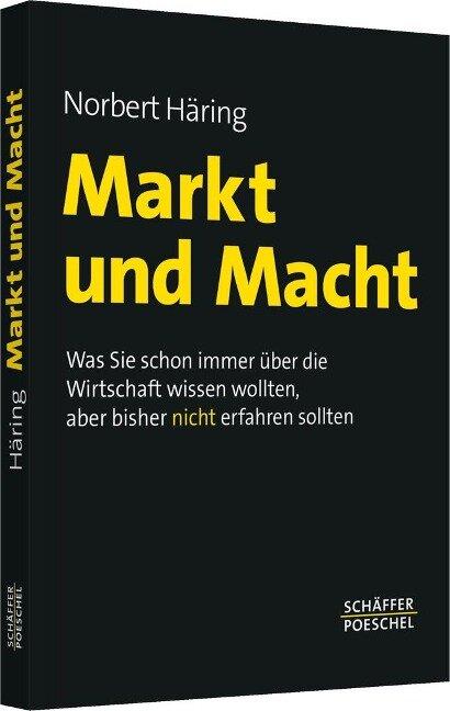 Markt und Macht - Norbert Häring
