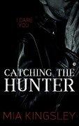 Catching The Hunter - Mia Kingsley