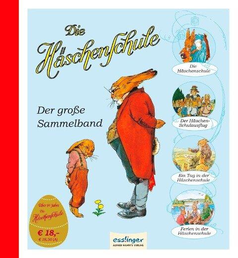 Die Häschenschule: Die Häschenschule - Der große Sammelband - Albert Sixtus