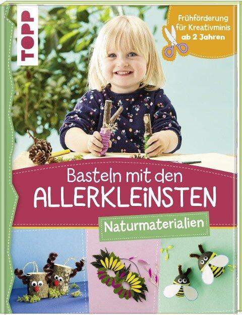 Basteln mit den Allerkleinsten Naturmaterialien - Susanne Pypke