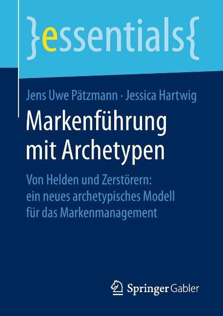 Markenführung mit Archetypen - Jens Uwe Pätzmann, Jessica Hartwig