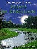 Essays in Rebellion - Henry Woodd Nevinson