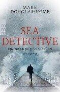 Sea Detective: Ein Grab in den Wellen - Mark Douglas-Home