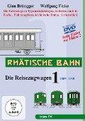 RHÄTISCHE BAHN Die Reisezugwagen Teil 1 1889 - 1940 - Wolfgang Finke, Gian Brüngger