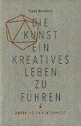 Die Kunst, ein kreatives Leben zu führen - Frank Berzbach