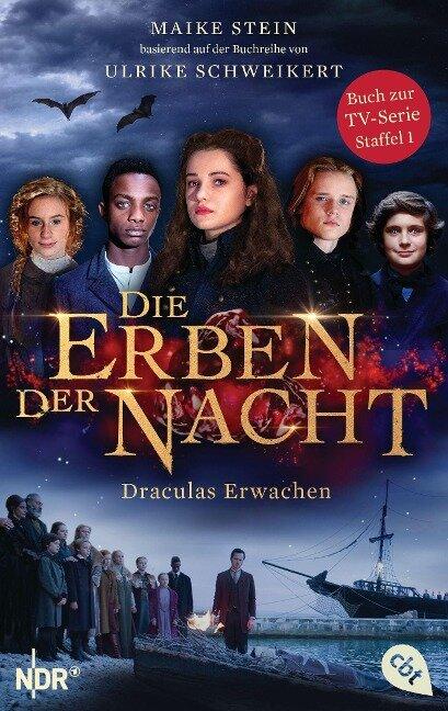 Die Erben der Nacht - Draculas Erwachen - Maike Stein, Ulrike Schweikert