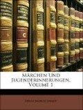 Märchen Und Jugenderinnerungen, Erster Theil - Ernst Moritz Arndt
