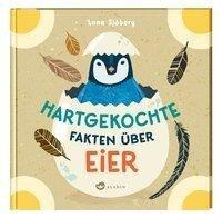 Hartgekochte Fakten über Eier - Lena Sjöberg
