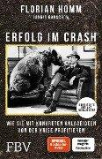Erfolg im Crash - Florian Homm, Jannis Ganschow, Florian Müller