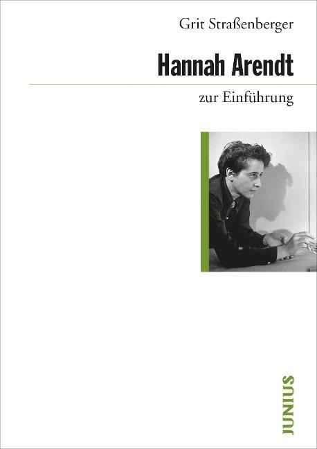 Hannah Arendt zur Einführung - Grit Straßenberger