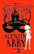 Agentin Abby - Beth McMullen