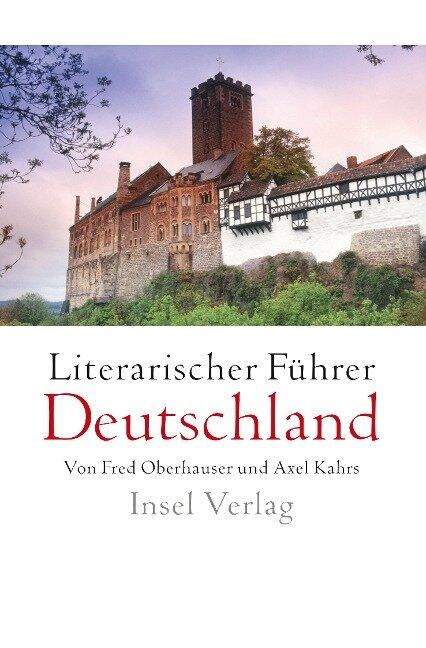 Literarischer Führer Deutschland - Fred Oberhauser, Axel Kahrs