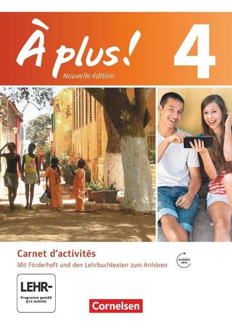 À plus! Nouvelle édition. Band 4. Carnet d'activités mit Audio- und Videos Online - Catherine Jorißen, Catherine Mann-Grabowski