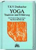 Yoga - Tradition und Erfahrung - T. K. V. Desikachar