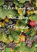 Rheingau - Riesling Trauben (Wandkalender 2019 DIN A2 hoch) - Dieter Meyer