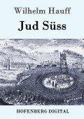 Jud Süss - Wilhelm Hauff