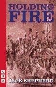 Holding Fire! - Jack Shepherd