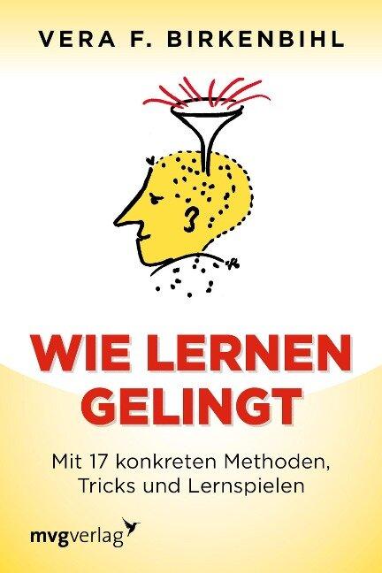 Wie lernen gelingt - Vera F. Birkenbihl