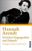 Zwischen Vergangenheit und Zukunft - Hannah Arendt