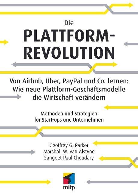 Die Plattform-Revolution - Sangeet Paul Choudary, Marshall van Alstyne, Geoffrey Parker