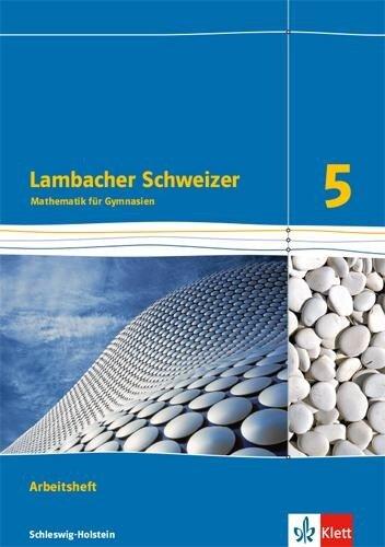 Lambacher Schweizer Mathematik 5. Arbeitsheft plus Lösungsheft. Schleswig-Holstein -