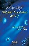 Mit dem Mond leben 2017 Taschenkalender - Helga Föger