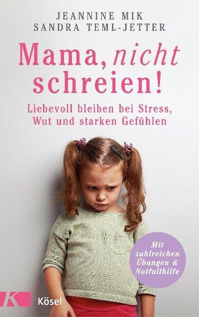 Mama, nicht schreien! - Jeannine Mik, Sandra Teml-Jetter