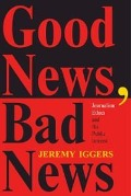 Good News, Bad News - Jeremy Iggers