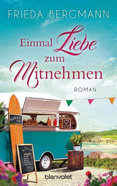 Einmal Liebe zum Mitnehmen - Frieda Bergmann