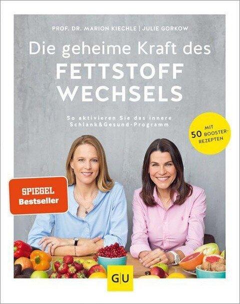 Die geheime Kraft des Fettstoffwechsels - Julie Gorkow, Marion Kiechle