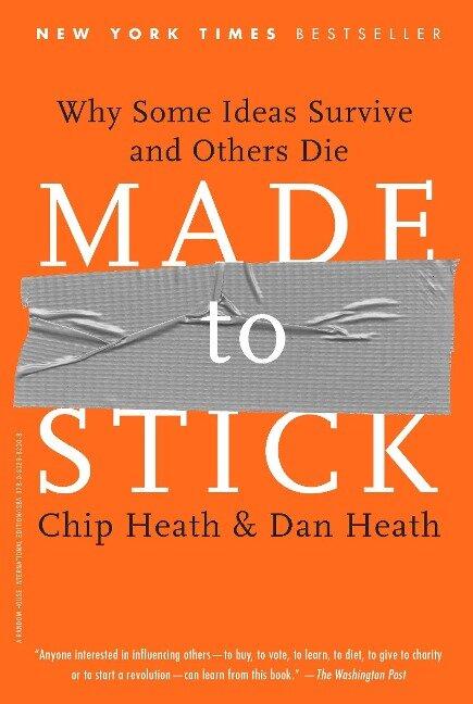 Made to Stick - Chip Heath, Dan Heath