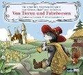 Von Tieren und Fabelwesen - Hans Christian Andersen, Brüder Grimm, Wilhelm Hauff