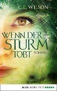 Wenn der Sturm tobt - C. L. Wilson