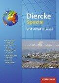 Diercke Spezial. Deutschland in Europa - Ursula Brinkmann-Brock, Thilo Girndt, Gunnar Klinge, Stefan Müller, Wolfgang Stark