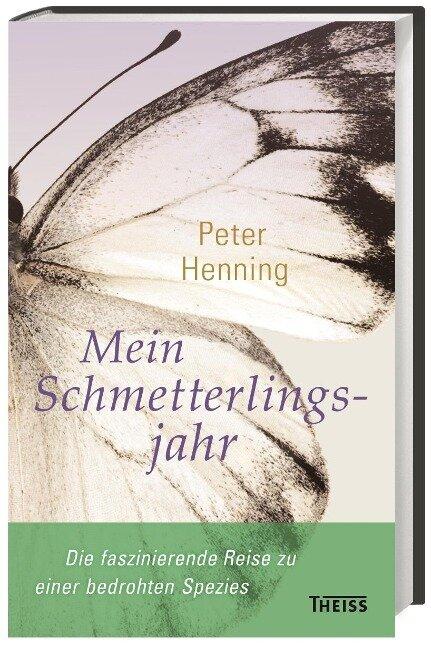 Mein Schmetterlingsjahr - Peter Henning